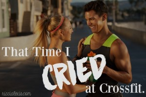 That Time I Cried at Crossfit