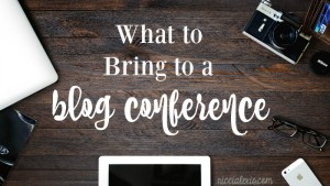 What to Bring to a Blog Conference