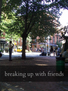 Breaking Up With Friends