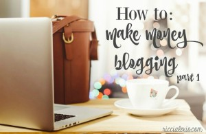 How to Make Money Blogging Part One