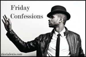 Friday Confessions