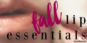 Fall Lip Essentials