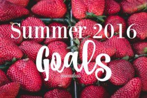 Summer 2016 Goals