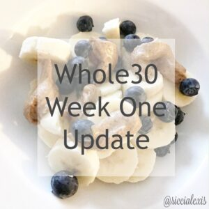 Whole30 Week One Update
