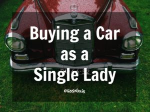 Buying a Car as a Single Lady
