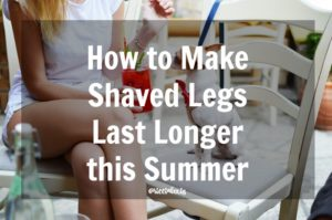 How to Make Shaved Legs Last Longer this Summer