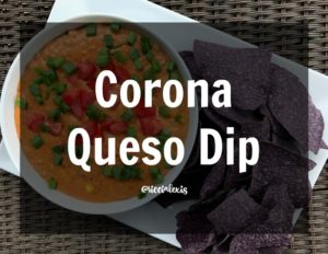 Corona Queso Dip {recipe}
