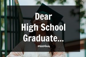 Dear High School Graduate…