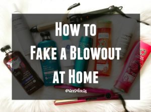 How to Fake a Blowout at Home