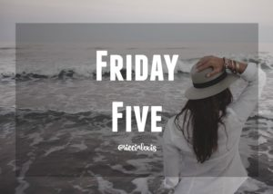Friday Five No. 21