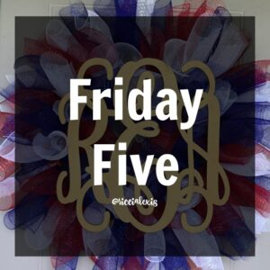 Friday Five No. 22