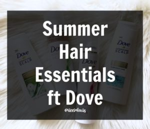 Summer Hair Essentials ft Dove