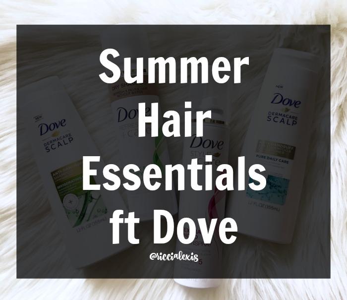Summer Hair Essentials ft Dove