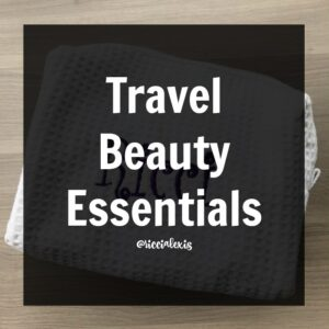 Travel Beauty Essentials