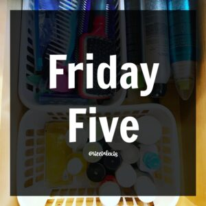 Friday Five No. 24