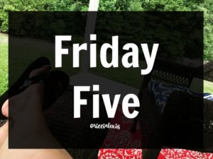 Friday Five No. 25