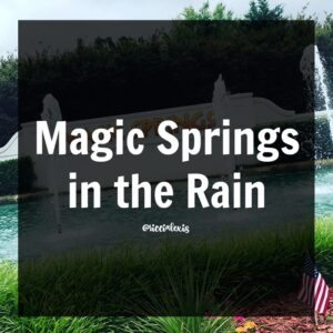 Magic Springs in the Rain