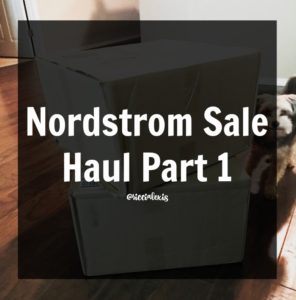 Nordstrom Sale Haul Part 1