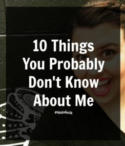 10 Things You Probably Don't Know About Me