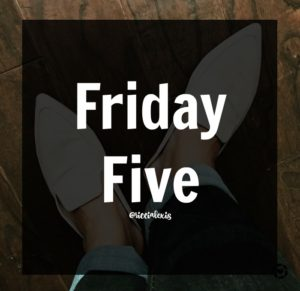 Friday Five No. 27