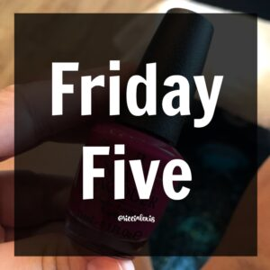 Friday Five No. 28
