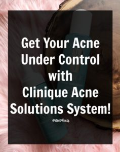 Get Your Acne Under Control with Clinique Acne Solutions System!