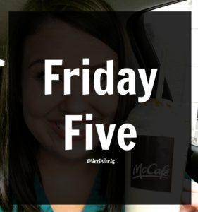 Friday Five No. 29