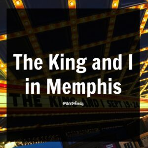 The King and I in Memphis