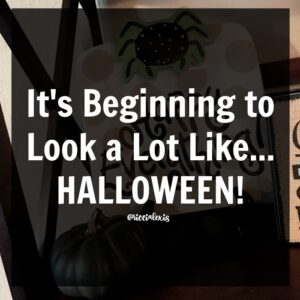 It's Beginning to Look a Lot Like…HALLOWEEN!