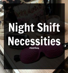 Night Shift Necessities