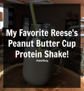 My Favorite Reese's Peanut Butter Cup Protein Shake!