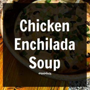 Chicken Enchilada Soup {recipe}