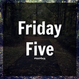 Friday Five No. 34